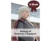 Cosplay making tutorial book 'making of Daenerys Targaryen (Game of Thrones)' by Pretzl Cosplay - E-BOOK