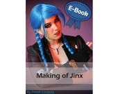 Cosplay tutorial book 'Making of Jinx (Original design inspired by League of Legends)' by Pretzl Cosplay - E-BOOK