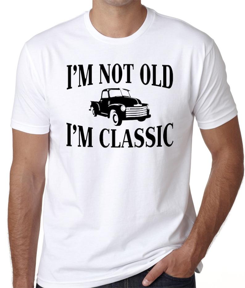 f5e007d865 Funny T-Shirt I'm not Old I'm Classic Humorous | Etsy