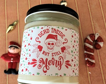 Dead Inside But Still Merry Christmas Candle, Funny Candle, Gag Gift for Friend, Handpoured Soy Wax Scented Candle, Funny Christmas Gift