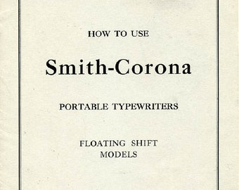 Smith Corona Portable Typewriter User Instruction Manual, Digital Download, Floating Shift Model Smith Corona Sterling Smith Corona Silent