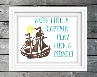 Work Like A Captain Play LIke A Pirate watercolor art print, pirate ship nursery art, toddler boy wall art, cute pirate playroom wall art