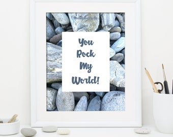 You rock my world, Printable science gift, DIY Funny romantic Valentine wall art, love poster for rock lover, STEM class decor JPG 5x7 14x18