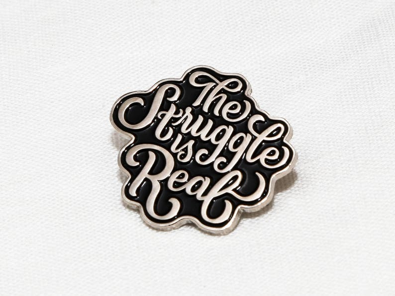 The Struggle is Real Enamel Pin | Hand-Lettered Lapel Pin