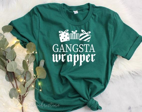 Women's Christmas Shirt   Gangsta wrapper Christmas shirt   Christmas Party Shirt    Funny Christmas shirt   gangsta wrapper shirt