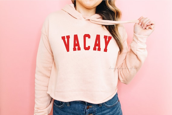 Vacay Crop Sweater | Vacation sweater | Womens Vacay Hoodie Sweater | Vacay Mode Sweater | Vacay Sweater