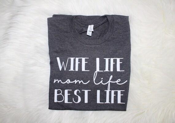 Mom Life shirt. Mom shirt.  Motherhood shirt. Mom top.  Mom life shirt. Wifey. Mom. Best life