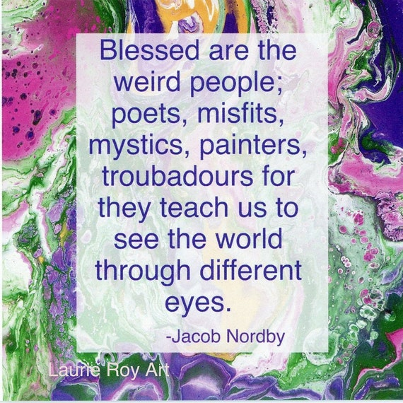 Blessed Are The Weird People Poets Misfits Mystics Painters Etsy