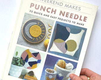 Punch Needle Book Weekend Makes 25 Quick and Easy Projects To Make Book