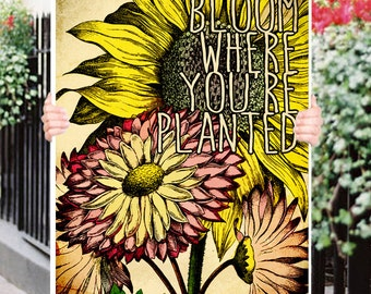 Bloom where you are Planted Typograhy Inspirational Quote Wall Fine Art Prints, Art Posters