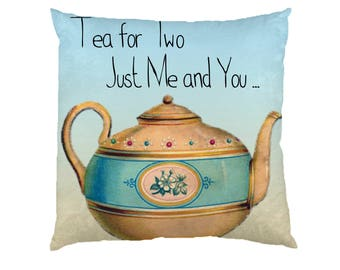 Tea For Two just me and You - Typograhy Inspirational Quote Cushion Case Covers, New Cotton Textile With Or WIthout Inner
