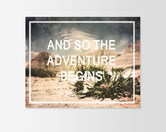 And So The Adventure Begins Typograhy Inspirational Quote Wall Fine Art Prints, Art Posters
