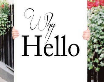 Why Hello Typograhy Inspirational Quote Wall Fine Art Prints, Art Posters