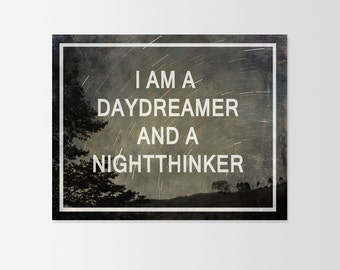 I am A Daydreamer and A Nightthinker Typograhy Inspirational Quote Wall Fine Art Prints, Art Posters