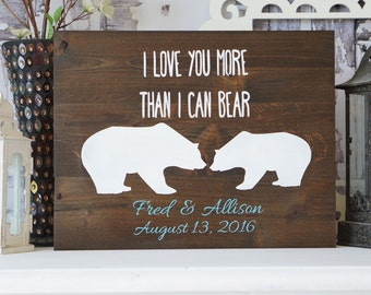 I Love You More Than I Can Bear   Rustic Wedding Decor   Anniversary Gift   Wedding Shower Gift   Primitive Wood Sign   Rustic Pallet