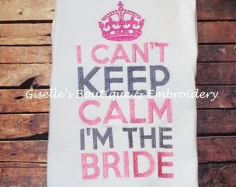 Can't Keep Calm Bride T-shirt - Bride T-shirt