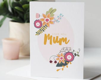 Love You Mum Floral Mother's Day Card - Floral Mother's Day Card - Love You Mum Card - Card For Mum - Mother's Day Card - Flowers
