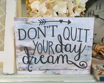 "Wood Sign, ""Don't Quit Your Daydream"", Humorous Wood Sign, Funny Office Sign, Funny Inspirational Sign"