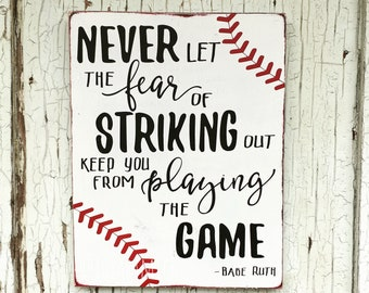 """Never Let The Fear Of Striking Out Keep You From Playing The Game - Babe Ruth Quote - 12"""" x 16"""" Painted Wood Sign - Baseball - Inspiration"""