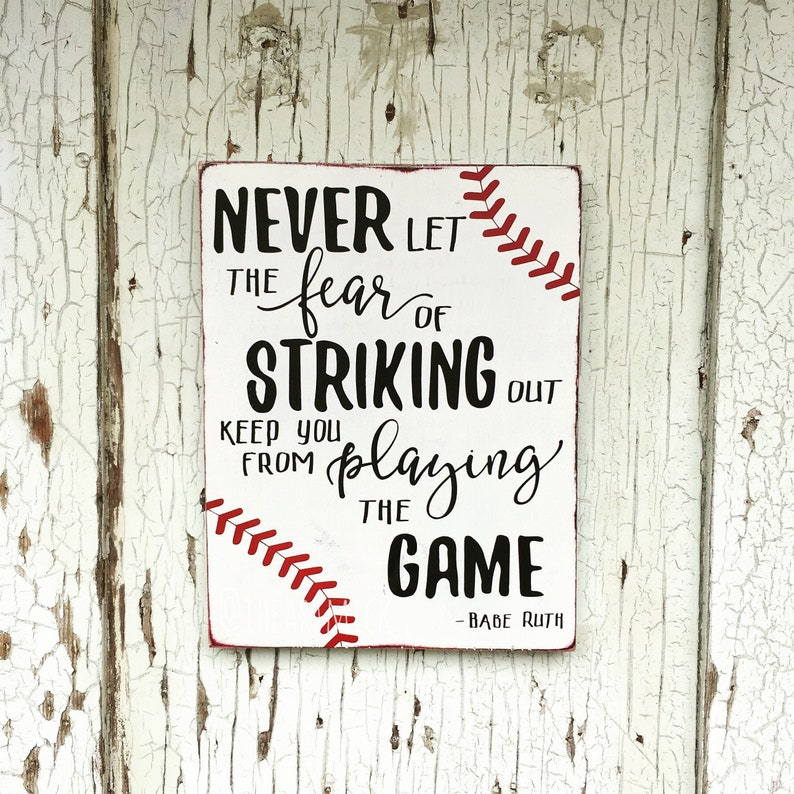 Never Let The Fear Of Striking Out Keep You From Playing The image 0