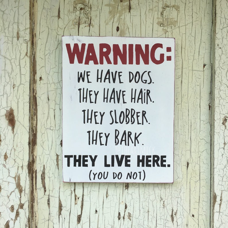 WARNING: We Have Dogs. They Have Hair. They Slobber. They image 0