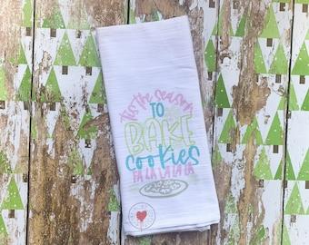 Tis The Season To Bake Cookies Fa La La La La - Flour Sack Tea Towel - Christmas Tea Towel - Holiday Towel - Kitchen Towel