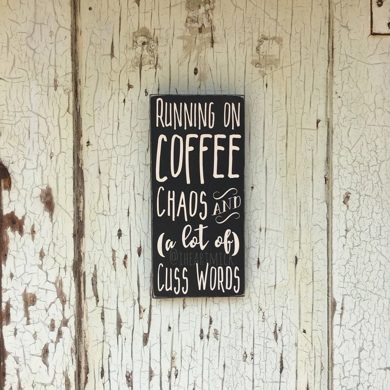 Running On Coffee Chaos and a lot of Cuss Words 9 x 12 image 0