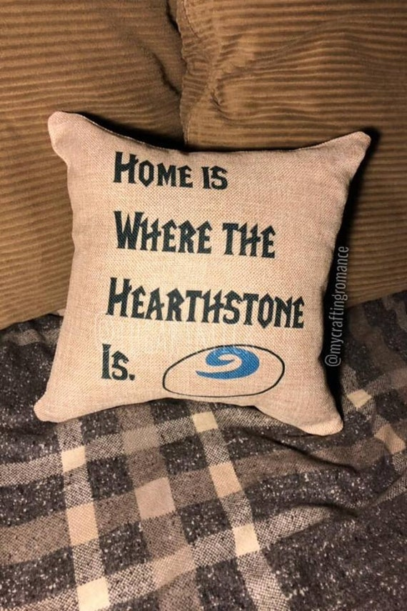 Home is Where the Hearthstone (pillow