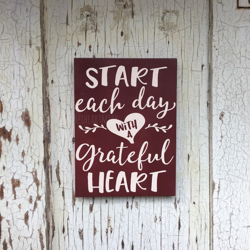 Start Each Day With A Grateful Heart   9 x 12  inch Painted image 0