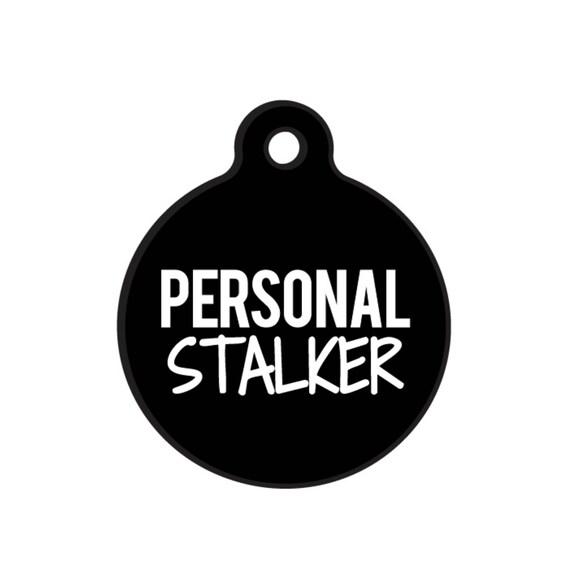 Funny Dog Tags pour les chiens «Stalker personnel» ajouter vos informations à l'arrière