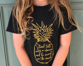 30f1080bd9b9 Girl's Pineapple Shirt • Be a Pineapple • Stand Tall Wear a Crown Sweet on  the Inside • Gold Pineapple Shirt • Mommy and Me Matching Shirts