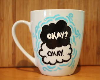 """The Fault in Our Stars inspired mug, hand painted with the quote, """"Okay? Okay."""""""