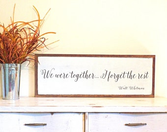 We Were Together I forget the Rest Wood Sign Walt Whitman Wooden Sign Large Wood Sign Rustic Wooden Sign Christmas gift