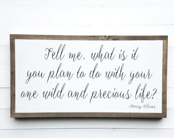 Inspirational Sign / Tell Me What is it you Plan to do / home decor sign / wooden sign for graduate / motivational sign / wood framed sign