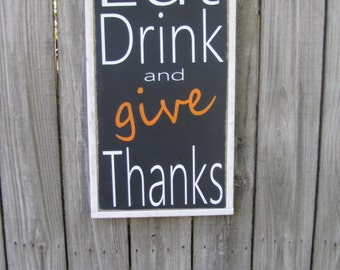 Give Thanks Wood Sign Thanksgiving Wall Decor Eat Drink and Give Thanks Wooden Sign Wall Art
