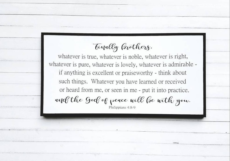 Finally Brothers, Whatever things are true / Philippians 4:8-9 / Bible  Verse / Large Wooden Sign / Scripture Wood Sign / Home Decor Sign