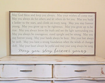 May You Stay Forever Young Wood Sign Inspirational Wooden Sign Nursery Sign Large Wooden Sign Bob Dylan Graduation Gift Christmas Gift 49x25