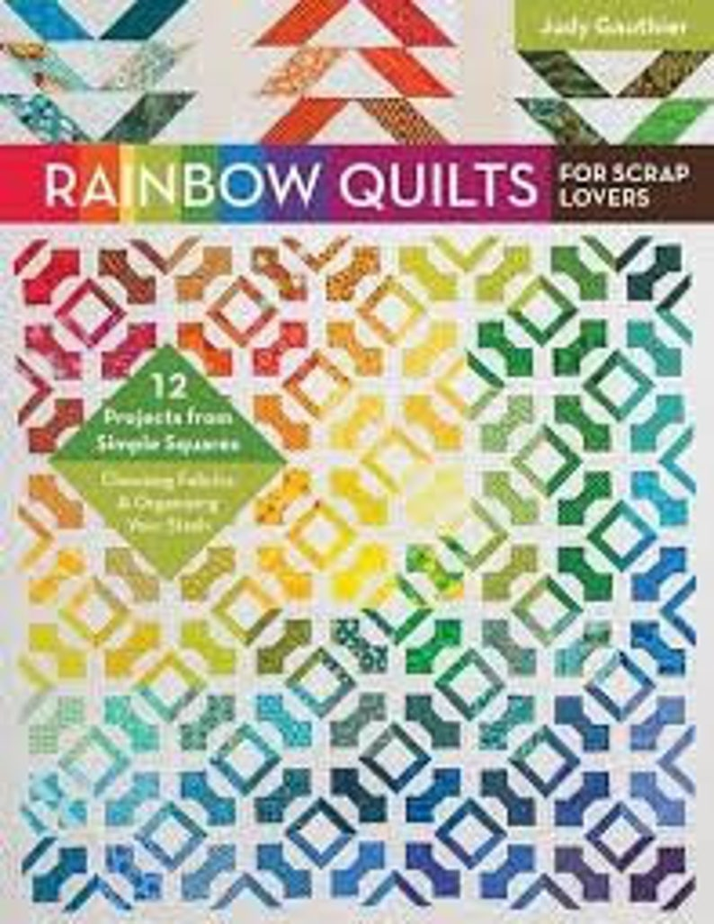 Rainbow Quilts for Scrap Lovers image 0