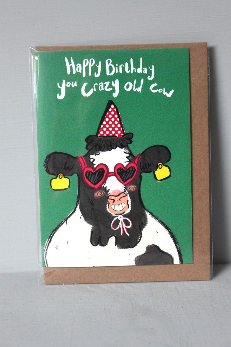 Happy Birthday You Crazy Old Cow Birthday Card Bovine Greeting Card
