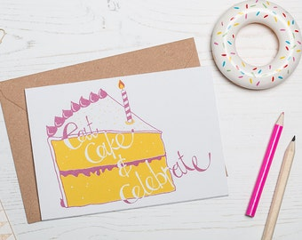Eat Cake Birthday Card - Screen Printed Greetings Card