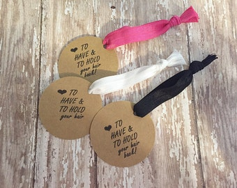 To Have and to Hold Hair Ties Bachelorette Party Favors/ Birthday Party Favors/ Hair Ties/Bachelorette Party