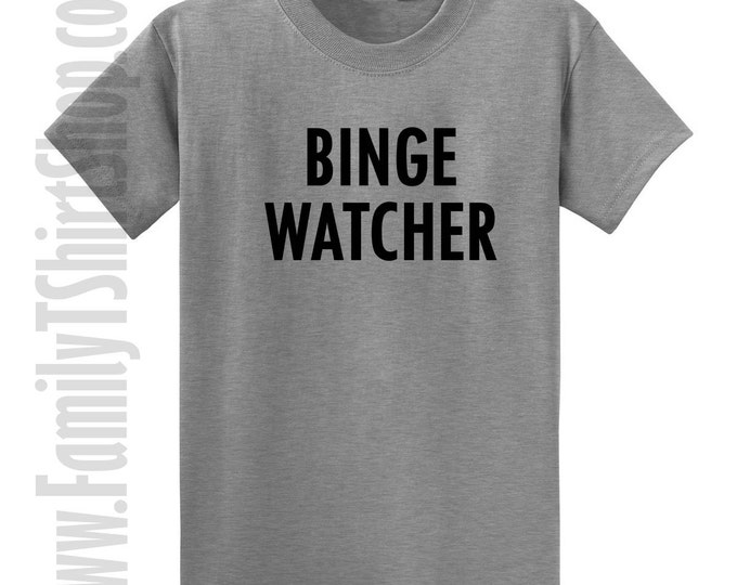 Binge Watcher T-shirt