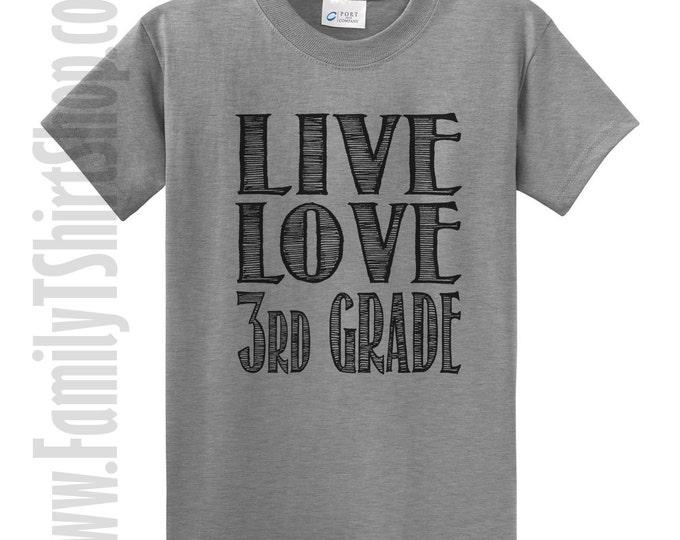 Live Love 3rd Grade T-Shirt