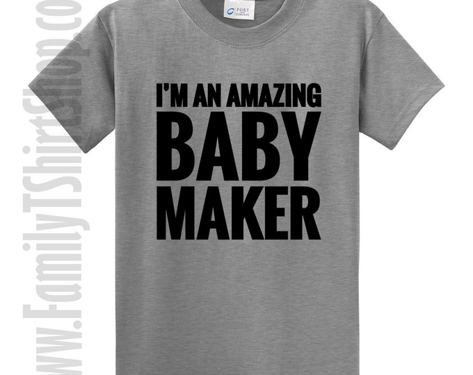I'm An Awesome Baby Maker T-shirt