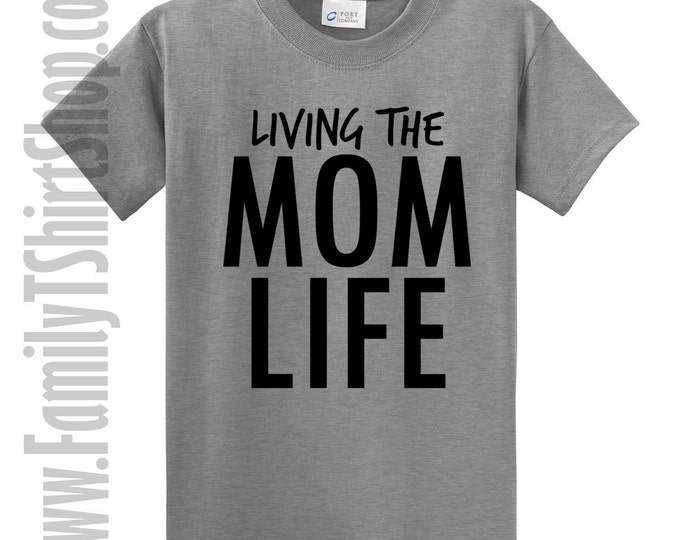 Living The Mom Life T-Shirt