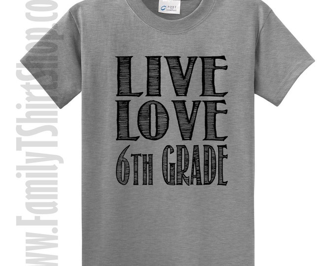 Live Love 6th Grade T-Shirt