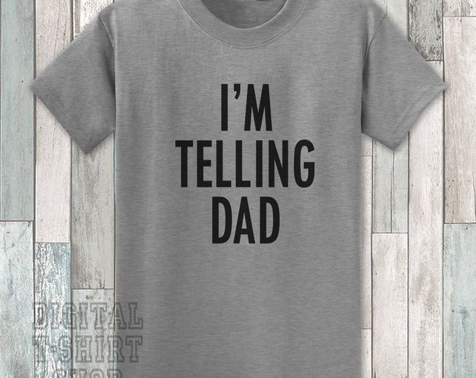 I'm Telling Dad T-shirt