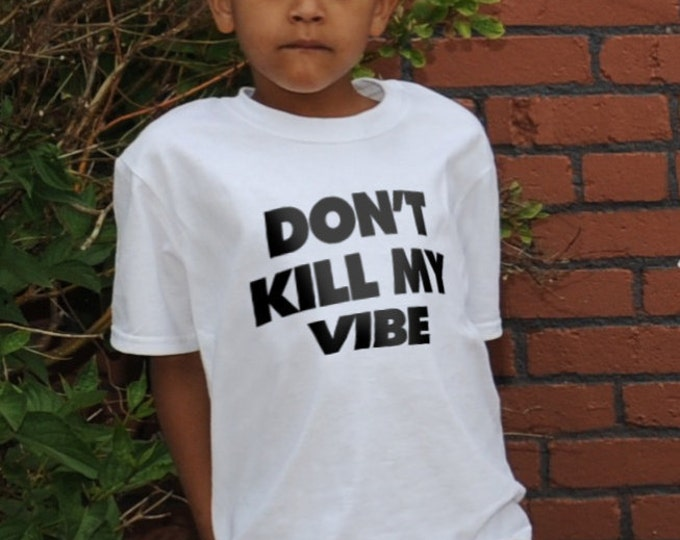 Don't Kill My Vibe T-Shirt