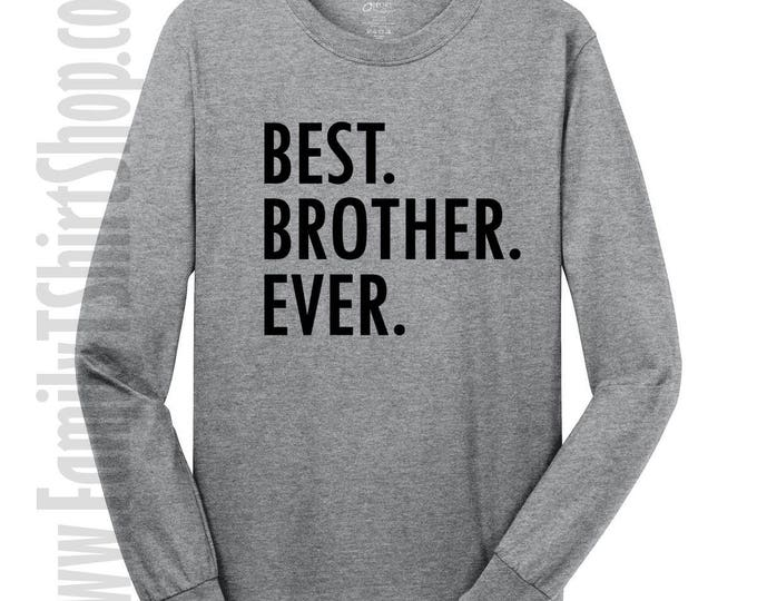 Best Brother Ever Long Sleeve T-shirt