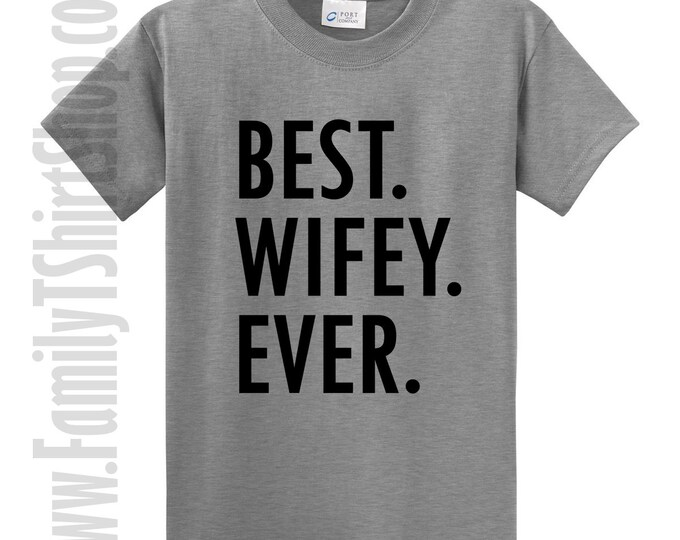 Best Wifey Ever T-Shirt